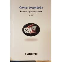 Carte incantate - Illusioni a portata di mano  Vol.1° di Gabriele Bianconi