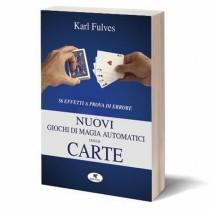 Karl Fulves - Nuovi giochi di magia automatici con le carte