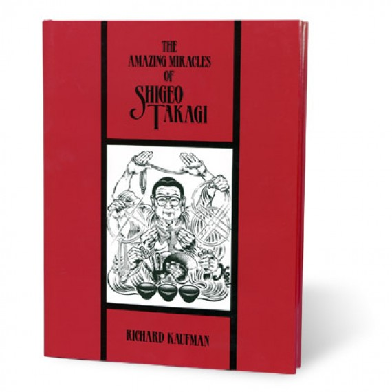 Amazing Miracles Of Shigeo Takagi by Richard Kaufman