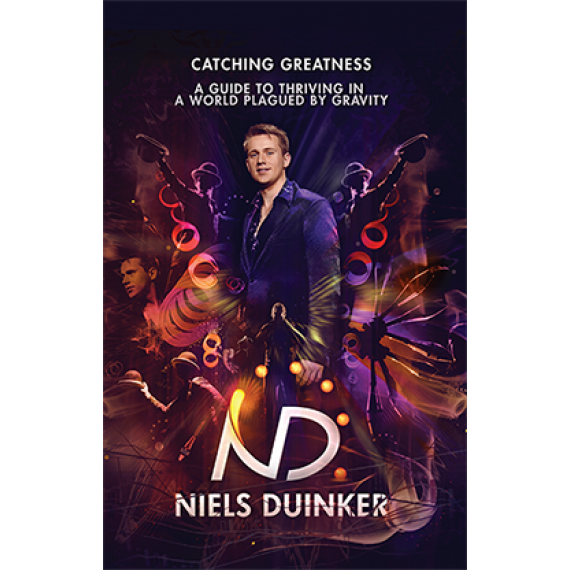 Catching Greatness: A Guide to Thriving in a World Plagued By Gravity by Niels Duinker