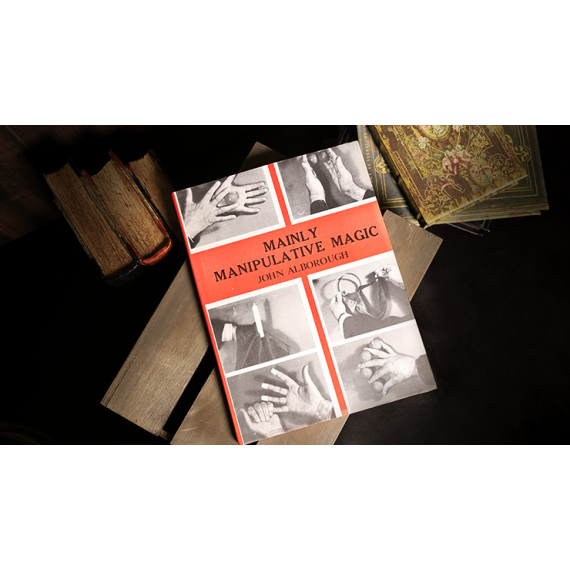 Mainly Manipulative Magic (Limited/Out of Print) by John Alborough