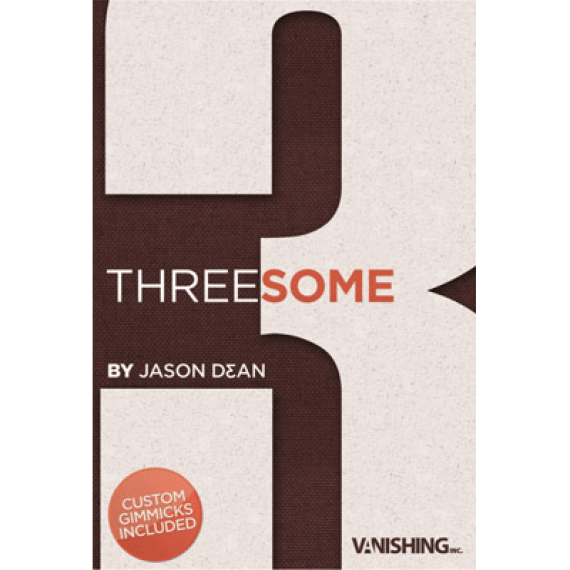 Threesome by Jason Dean & Vanishing Inc