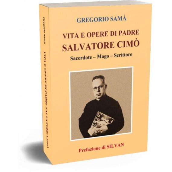 VITA E OPERE DI PADRE SALVATORE CIMÒ (SACERDOTE – MAGO – SCRITTORE) – G. Samà
