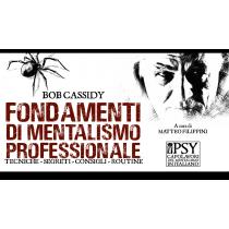 Bob Cassidy - Fondamenti di Mentalismo professionale a cura di Matteo Filippini