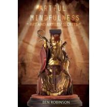 Artful Mindfulness by Ben Robinson