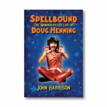 Spellbound the wonder-filled life of Dough Henning