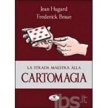 Hugard & Braué - La strada maestra alla cartomagia