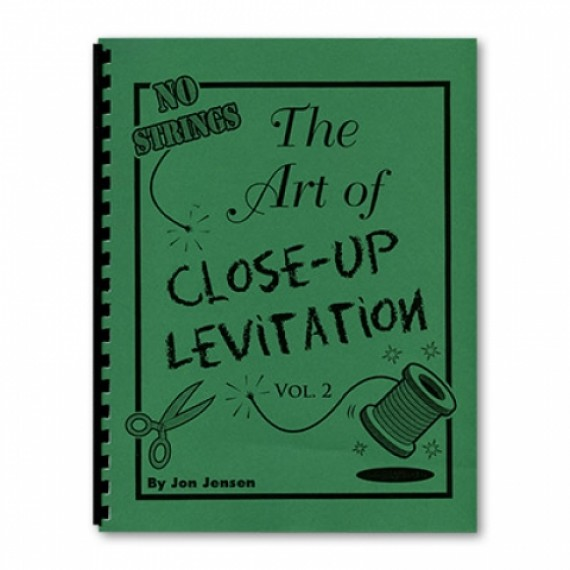 Art of Close Up Levitation Vol 2 - No Strings by Jon Jensen